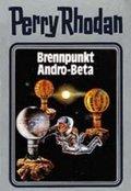 Perry Rhodan - Brennpunkt Andro-Beta