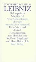 Philosophische Schriften, 5 Bde. in 6 Tl.-Bdn.: Neue Abhandlungen über den menschlichen Verstand; Nouveaux Essais sur l' Entendement Humain, in 2 Tl.-Bdn.; Bd.3