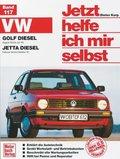 Jetzt helfe ich mir selbst; VW Golf Diesel August '83 bis Juli '92, Jetta Diesel Februar '84 bis Oktober '91; Bd.117