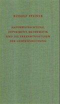 Naturbeobachtung, Experiment, Mathematik und die Erkenntnisstufen der Geistesforschung