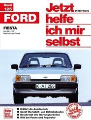 Jetzt helfe ich mir selbst: Ford Fiesta (alle Modelle)