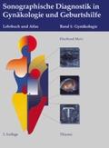 Sonographische Diagnostik in Gynäkologie und Geburtshilfe: Gynäkologie; Bd.1