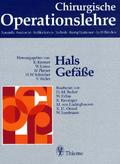 Chirurgische Operationslehre: Hals, Gefäße; Bd.1