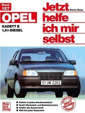 Jetzt helfe ich mir selbst: Opel Kadett E 1,6 l-Diesel (ab Sept. 1984); Bd.127