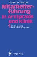 Mitarbeiterführung in Arztpraxis und Klinik: Höhere Leistung durch kooperatives Führen; Bd.1