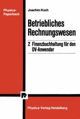 Betriebliches Rechnungswesen: Finanzbuchhaltung für den DV-Anwender; Bd.2