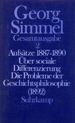 Gesamtausgabe: Aufsätze 1887-1890; Über sociale Differenzierung; Die Probleme der Geschichtsphilosophie (1892); Bd.2