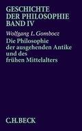 Geschichte der Philosophie: Die Philosophie der ausgehenden Antike und des frühen Mittelalters; Bd.4