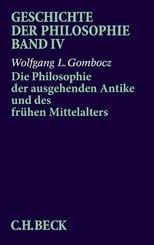 Geschichte der Philosophie  Bd. 4: Die Philosophie der ausgehenden Antike und des frühen Mittelalters