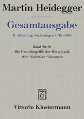 Gesamtausgabe: Die Grundbegriffe der Metaphysik; 2. Abteilung: Vorlesungen; Bd.29/30