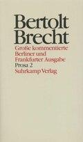 Werke, Große kommentierte Berliner und Frankfurter Ausgabe: Prosa; Bd.17 - Tl.2