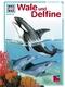 Wale und Delphine - Was ist was Bd.85
