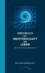 Drehbuch für Meisterschaft im Leben - Winning Through Enlightenment