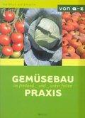 Gemüsebau-Praxis im Freiland und unter Folien