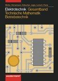 Elektrotechnik: Gesamtband, Technische Mathematik, Betriebstechnik