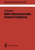 Nachrichtentechnik: Mehrdimensionale lineare Systeme; Bd.20
