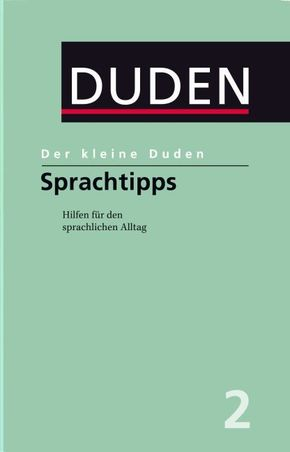 Der kleine Duden; Der kleine Duden - Sprachtipps; Bd.2