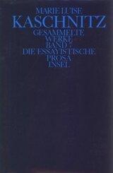 Gesammelte Werke, 7 Bde., Ln: Die essayistische Prosa