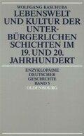 Lebenswelt und Kultur der unterbürgerlichen Schichten im 19. und 20. Jahrhundert