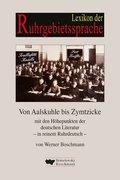 Lexikon der Ruhrgebietssprache von Aalskuhle bis Zymtzicke