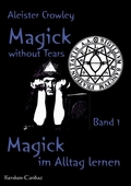 Magick without Tears - Bd.1