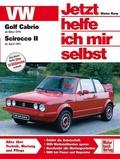 Jetzt helfe ich mir selbst: VW Golf Cabrio ab März 1979, Scirocco II ab April 1981; Bd.145