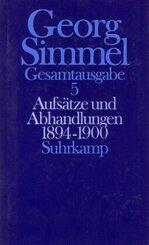 Gesamtausgabe: Aufsätze und Abhandlungen 1894-1900; Bd.5