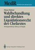 Wahlbehandlung und direktes Liquidationsrecht des Chefarztes