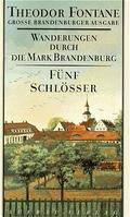 Wanderungen durch die Mark Brandenburg - Fünf Schlösser