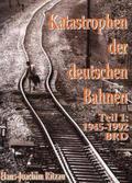 Schatten der Eisenbahngeschichte: Katastrophen der Deutschen Bahnen; Bd.2 - Tl.1