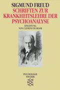 Schriften zur Krankheitslehre der Psychoanalyse