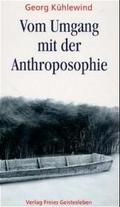 Vom Umgang mit der Anthroposophie