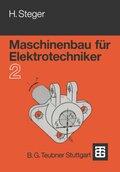 Maschinenbau für Elektrotechniker: Maschinenbau für Elektrotechniker; Tl.2