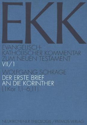 Evangelisch-Katholischer Kommentar zum Neuen Testament (EKK): Der erste Brief an die Korinther; 7/1 - Tl.1