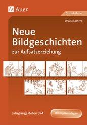 Neue Bildgeschichten zur Aufsatzerziehung: Jahrgangsstufen 3/4