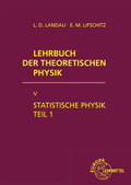 Lehrbuch der theoretischen Physik: Statistische Physik; Bd.5 - Tl.1