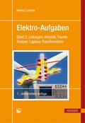 Elektro-Aufgaben: Leitungen, Vierpole, Fourier-Analyse, Laplace-Transformation; Bd.3