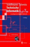 Technische Informatik: Grundlagen der digitalen Elektronik; Bd.1