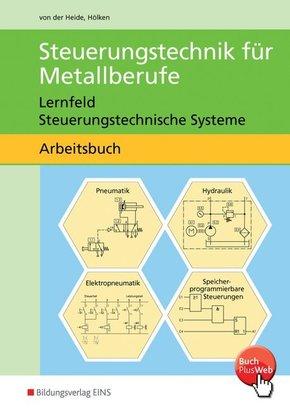 Steuerungstechnik für Metallberufe: Lernfeld Steuerungstechnische Systeme