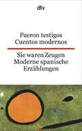 Fueron testigos. Cuentos modernos; Sie waren Zeugen. Moderne spanische Erzählungen