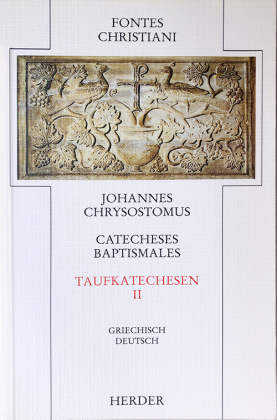 Fontes Christiani, 1. Folge: Taufkatechesen - Catecheses baptismales; 6/2 - Tl.2
