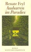 Feyl, Ausharren im Paradies
