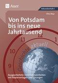 Geschichte aktuell: Von Potsdam bis ins neue Jahrtausend
