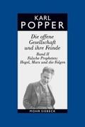 Die offene Gesellschaft und ihre Feinde: Falsche Propheten, Hegel, Marx und die Folgen; Bd.2
