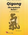 Qigong Übungsbuch: Jing-Gong (Stilles Qigong); Bd.1