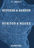Huygens and Barrow, Newton and Hooke