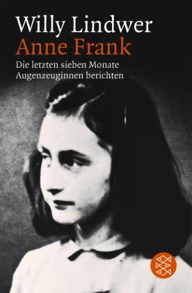 Anne Frank, Die letzten sieben Monate