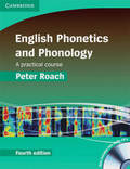 English Phonetics and Phonology: Student's Book, w. 2 Audio-CDs