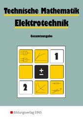 Technische Mathematik, Elektrotechnik: Gesamtausgabe