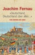 """""""Deutschland, Deutschland über alles ..."""""""
